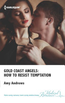 Gold Coast Angels: How to Resist Temptation