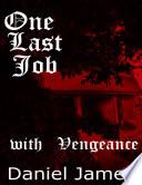 One Last Job With Vengeance