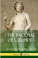 The Bacchae of Euripides  Hardcover