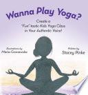 Wanna Play Yoga