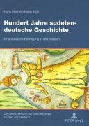 Hundert Jahre sudeten deutsche Geschichte