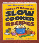 Better Homes and Gardens Biggest Book of Slow Cooker Recipes