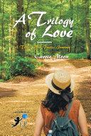A Trilogy of Love – a Three Part Poetic Journey Pdf/ePub eBook