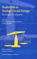 Trade Offs in Analog Circuit Design