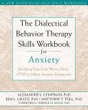 The Dialectical Behavior Therapy Skills Workbook for Anxiety Pdf/ePub eBook