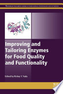 Improving and Tailoring Enzymes for Food Quality and Functionality Book