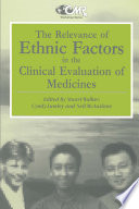 The Relevance of Ethnic Factors in the Clinical Evaluation of Medicines Book