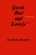 Good, Bad and Lovely