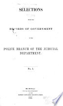 Selections from the Records of Government in the Police Branch of the Judicial Department