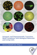 Inorganic and Organometallic Transition Metal Complexes with Biological Molecules and Living Cells Book