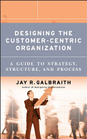 Designing the Customer-Centric Organization