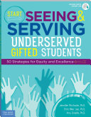 Start Seeing and Serving Underserved Gifted Students