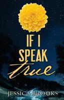 If I Speak True