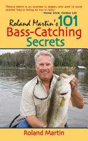 Roland Martin s 101 Bass Catching Secrets