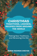 Christmas Traditions  Legends  Recipes from Around the World