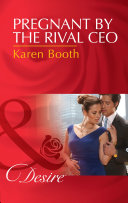 Pregnant By The Rival Ceo  Mills   Boon Desire