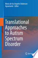 Translational Approaches to Autism Spectrum Disorder Book