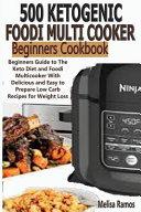 500 Ketogenic Foodi Multicooker Beginners Cookbook