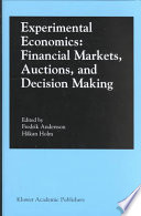 Experimental Economics Financial Markets Auctions And Decision Making