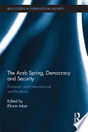 The Arab Spring  Democracy and Security