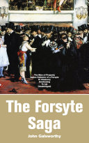 The Forsyte Saga  The Man of Property  Indian Summer of a Forsyte  In Chancery  Awakening  To Let  Unabridged