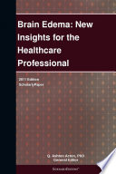 Brain Edema: New Insights for the Healthcare Professional: 2011 Edition