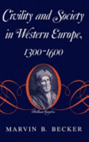 Civility and Society in Western Europe  1300 1600