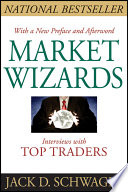 """""""Market Wizards: Interviews with Top Traders"""" by Jack D. Schwager"""