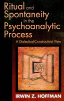 Ritual and Spontaneity in the Psychoanalytic Process