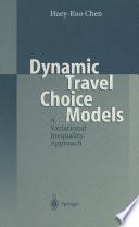 Dynamic Travel Choice Models Book PDF