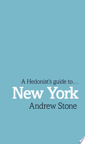 Free Download A Hedonist's Guide to New York PDF - Writers Club