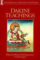 Dakini Teachings: Padmasambhava's Oral Instructions to Lady Tsogyal