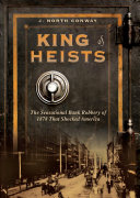 King of Heists: The Sensational Bank Robbery of 1878 That ...