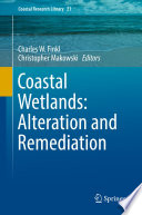 Coastal Wetlands  Alteration and Remediation