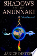Shadows of the Anunnaki  Earthbound Book