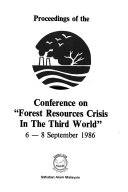 Proceedings of the Conference on  Forest Resources Crisis in the Third World   6 8 September 1986