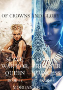Of Crowns And Glory Slave Warrior Queen And Rogue Prisoner Princess Books 1 And 2