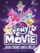 My Little Pony: The Movie - das Buch zum Film