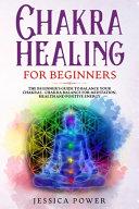 Chakra Healing For Beginners