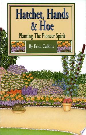 Download Hatchet, Hands & Hoe Free Books - Read Books