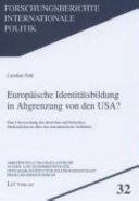 Europäische Identitätsbildung in Abgrenzung von den USA?: eine ...