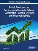 Social  Economic  and Environmental Impacts Between Sustainable Financial Systems and Financial Markets