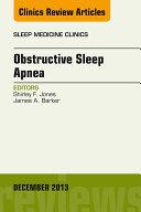 Obstructive Sleep Apnea, An Issue of Sleep Medicine Clinics, ebook