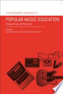 The Bloomsbury Handbook of Popular Music Education