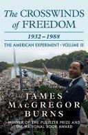 The Crosswinds of Freedom, 1932–1988