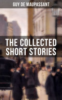 Pdf THE COLLECTED SHORT STORIES OF GUY DE MAUPASSANT Telecharger