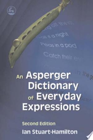 Download An Asperger Dictionary of Everyday Expressions Free Books - Dlebooks.net