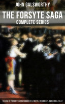 THE FORSYTE SAGA   Complete Series  The Man of Property  Indian Summer of a Forsyte  In Chancery  Awakening   To Let