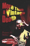 More Than a Vintage Death