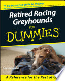 """""""Retired Racing Greyhounds For Dummies"""" by Lee Livingood"""